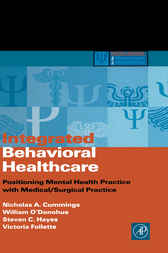 Integrated Behavioral Healthcare by Nicholas A. Cummings