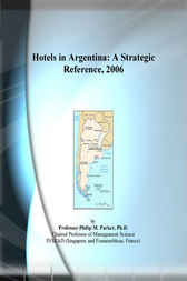 Hotels in Argentina by Philip M. Parker