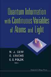 Quantum Information With Continuous Variables Of Atoms And Light by N J Cerf