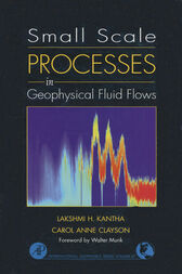 Small Scale Processes in Geophysical Fluid Flows by Lakshmi H. Kantha