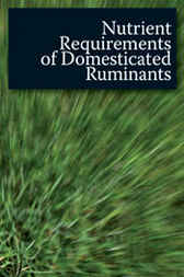 Nutrient Requirements of Domesticated Ruminants by Primary Industries Standing Committee