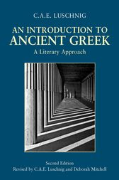 An Introduction to Ancient Greek by C.A.E. Luschnig