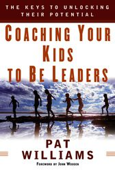 Coaching Your Kids to Be Leaders by John Wooden