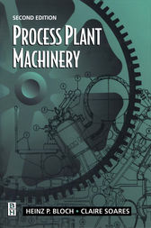 Process Plant Machinery by Heinz P. Bloch