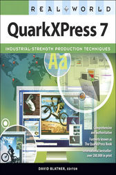 Real World QuarkXPress 7 by David Blatner