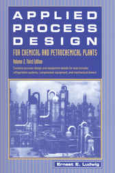 Applied Process Design for Chemical and Petrochemical Plants by Ernest E. Ludwig