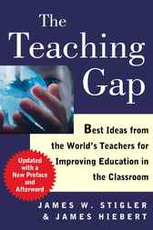 The Teaching Gap by James W. Stigler