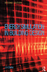 Energy Simulation in Building Design by Joseph Clarke