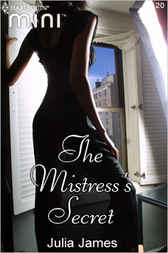 The Mistress's Secret by Julia James