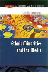 Ethnic Minorities and the Media by Simon Cottle