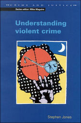 Understanding Violent Crime
