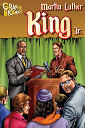 Martin Luther King Jr Graphic Biography