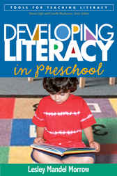 Developing Literacy in Preschool by Lesley Mandel Morrow