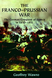 The Franco-Prussian War by Geoffrey Wawro