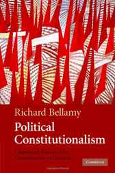 Political Constitutionalism by Richard Bellamy
