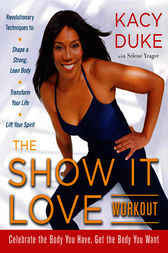The SHOW IT LOVE Workout by Kacy Duke