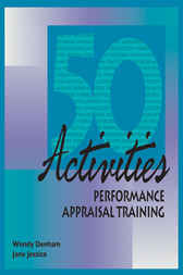 50 Activities for Performance Appraisal Training by Wendy Denham