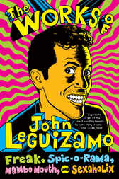 The Works of John Leguizamo by John Leguizamo