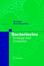 Bacteriocins by Margaret A. Riley