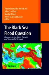 The Black Sea Flood Question: Changes in Coastline, Climate and Human Settlement by Valentina Yanko-Hombach