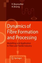 Dynamics of Fibre Formation and Processing by Roland Beyreuther