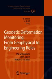 Geodetic Deformation Monitoring: From Geophysical to Engineering Roles by Fernando Sansò