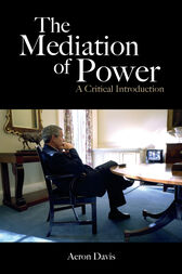 The Mediation of Power by Aeron Davis