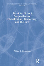 Frankfurt School Perspectives on Globalization, Democracy, and the Law by William E. Scheuerman