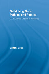 Rethinking Race, Politics, and Poetics by Brett St Louis