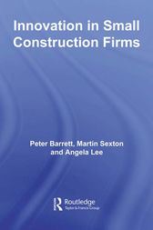 Innovation in Small Construction Firms by Peter Barrett