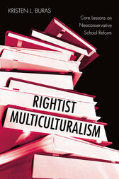 Rightist Multiculturalism by Kristen L. Buras