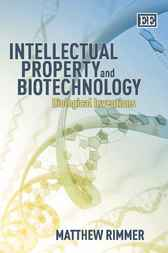 Intellectual Property and Biotechnology by M. Rimmer