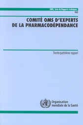 Comit&#233; OMS d'experts de la pharmacod&#233;pendance - Trente-quatri&#232;me rapport