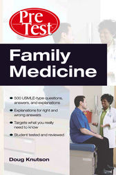 Family Medicine: PreTest™ Self-Assessment and Review by Doug Knutson