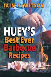 Huey's Best Ever Barbecue Recipes by Iain Hewitson