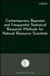 Contemporary Bayesian and Frequentist Statistical Research Methods for Natural Resource Scientists by Howard B. Stauffer
