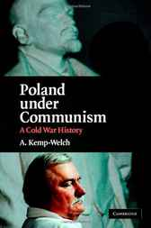 Poland under Communism by A. Kemp-Welch