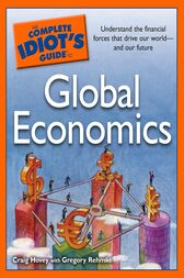 The Complete Idiot's Guide to Global Economics by Craig Hovey