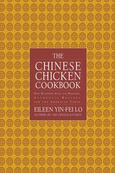 The Chinese Chicken Cookbook by Eileen Yin-Fei Lo