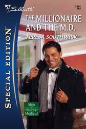 The Millionaire and the M.D. by Teresa Southwick