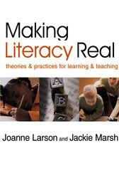 Making Literacy Real by Joanne Larson