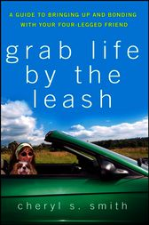 Grab Life by the Leash by Cheryl K. Smith