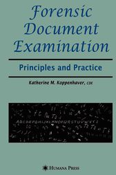 Forensic Document Examination by Katherine M. Koppenhaver