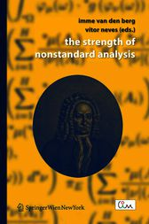 The Strength of Nonstandard Analysis by Imme van den Berg