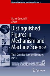 Distinguished Figures in Mechanism and Machine Science:  Their Contributions and Legacies by marco ceccarelli