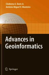 Advances in Geoinformatics by Clodoveu Augusto Davis