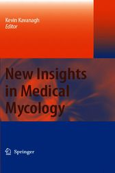 New Insights in Medical Mycology by Kevin Kavanagh