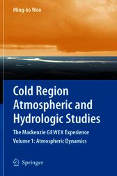 Cold Region Atmospheric and Hydrologic Studies. The Mackenzie GEWEX Experience by Ming-ko Woo