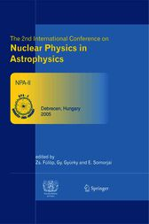 The 2nd International Conference on Nuclear Physics in Astrophysics by Zsolt Fülöp