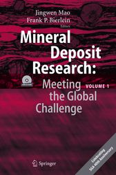 Mineral Deposit Research: Meeting the Global Challenge by Jingwen Mao